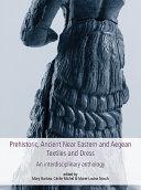 Prehistoric  Ancient Near Eastern   Aegean Textiles and Dress