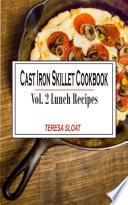 Cast Iron Skillet Cookbook Vol  2 Lunch