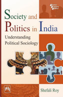 SOCIETY AND POLITICS IN INDIA UNDERSTANDING POLITICAL SOCIOLOGY Pdf/ePub eBook
