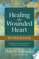 Healing the Wounded Heart Workbook Book