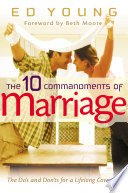 """The 10 Commandments of Marriage: The Do's and Don'ts for a Lifelong Covenant"" by Ed Young, Beth Moore"