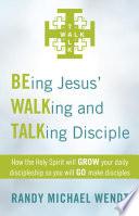 Being Jesus Walking And Talking Disciple Book