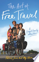 The Art of Free Travel  : A frugal family adventure