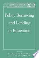 """World Yearbook of Education 2012: Policy Borrowing and Lending in Education"" by Gita Steiner-Khamsi, Florian Waldow"