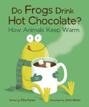 Do Frogs Drink Hot Chocolate