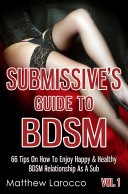 Submissive's Guide To BDSM Vol. 1