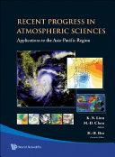 Recent Progress in Atmospheric Sciences