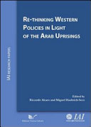 Re thinking Western Policies in Light of the Arab Uprising