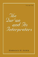 The Qur'an and Its Interpreters , Volume 1