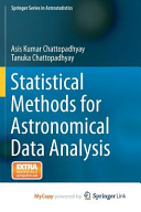 Statistical Methods For Astronomical Data Analysis
