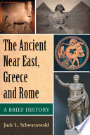 The Ancient Near East  Greece and Rome