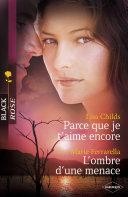 Parce que je t'aime encore - L'ombre d'une menace (Harlequin Black Rose) ebook