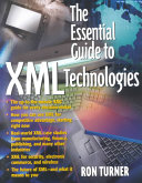 The Essential Guide to XML Technologies Book