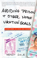 Avoiding Prison and Other Noble Vacation Goals Book PDF