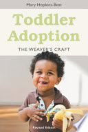 """Toddler Adoption: The Weaver's Craft Revised Edition"" by Mary Hopkins-Best"