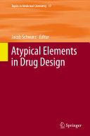 Atypical Elements in Drug Design