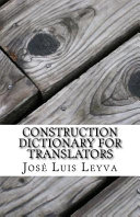 Construction Dictionary for Translators