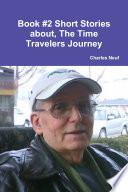 Book  2 Short Stories about  The Time Travelers Travels