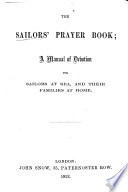 The Sailors  Prayer Book  a Manual of Devotion for Sailors at Sea  and Their Families at Home