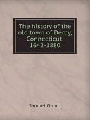 The history of the old town of Derby, Connecticut, 1642-1880 [Pdf/ePub] eBook