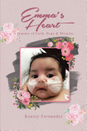 Emma s Heart A Journey of Faith  Hope and Miracles