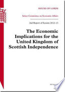 The Economic Implications for the United Kingdom of Scottish Independence  : 2nd Report of Session 2012-13