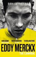 Eddy Merckx: The Cannibal [Pdf/ePub] eBook