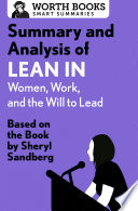 Summary and Analysis of Lean In  Women  Work  and the Will to Lead