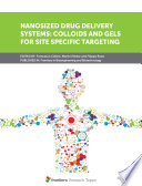 Nanosized Drug Delivery Systems: Colloids and Gels for Site Specific Targeting
