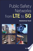 Public Safety Networks from LTE to 5G Book