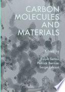 Carbon Molecules and Materials