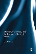 Intention, Supremacy and the Theories of Judicial Review