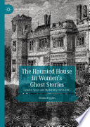 The Haunted House in Women   s Ghost Stories