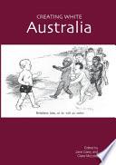 Creating White Australia
