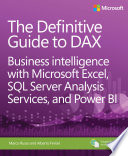The Definitive Guide to DAX  : Business intelligence with Microsoft Excel, SQL Server Analysis Services, and Power BI