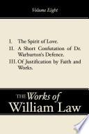 The Spirit Of Love A Short Confutation Of Dr Warburton S Defence Of Justification By Faith And Works Volume 8