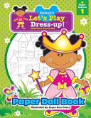 Snissy s Let s Play Dress Up  tm  Paper Doll Collection  Paper Doll Book  Make Believe 1 Book