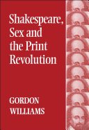 Shakespeare  Sex and the Print Revolution