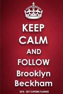 Keep Calm and Follow Brooklyn Beckham 2018 2019 Supreme Planner