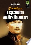 Çocuklara Başkomutan Atatürk'ün Anıları