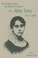 The Complete Novels and Selected Writings of Amy Levy, 1861-1889