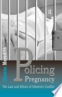 Policing Pregnancy