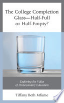 The College Completion Glass   Half Full or Half Empty