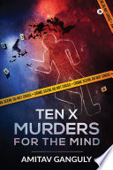 TEN X MURDERS FOR THE MIND