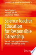 Science Teacher Education For Responsible Citizenship