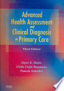 """Advanced Health Assessment and Clinical Diagnosis in Primary Care"" by Joyce E. Dains, Linda Ciofu Baumann, Pamela Scheibel"
