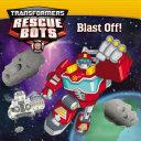Transformers Rescue Bots  Blast Off  Book