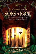 The Chronicles of the Sons of None, Book One