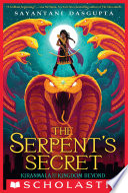 The Serpent s Secret  Kiranmala and the Kingdom Beyond  1