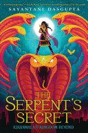 The Serpent's Secret (Kiranmala and the Kingdom Beyond #1) Pdf/ePub eBook